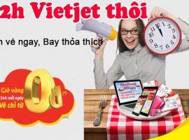12h rồi, Vietjet thôi!